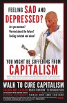You might be suffering from Capitalism.
